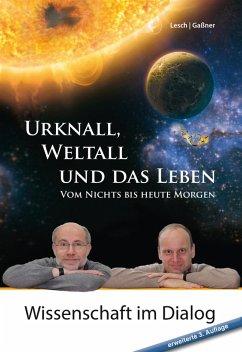 Urknall, Weltall und das Leben (eBook, ePUB) - Lesch, Harald; Gaßner, Josef M.