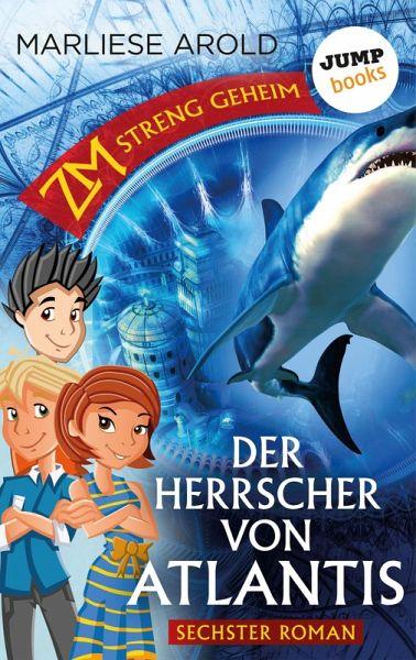ZM - streng geheim: Sechster Roman - Der Herrscher von Atlantis (eBook, ePUB)