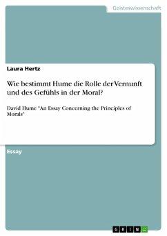 Wie bestimmt Hume die Rolle der Vernunft und des Gefühls in der Moral? (eBook, PDF)