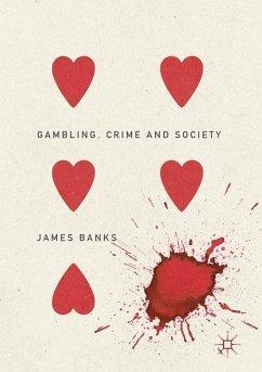 Gambling, Crime and Society - Banks, James
