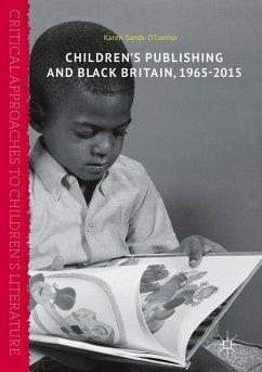 Children's Publishing and Black Britain, 1965-2015 - Sands-O'Connor, Karen