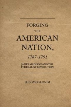 Forging the American Nation, 1787-1791