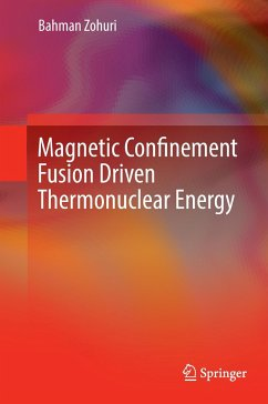 Magnetic Confinement Fusion Driven Thermonuclear Energy - Zohuri, Bahman