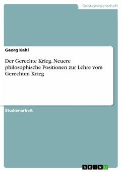Der Gerechte Krieg. Neuere philosophische Positionen zur Lehre vom Gerechten Krieg (eBook, PDF)
