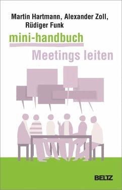 Mini-Handbuch Meetings leiten (eBook, PDF) - Zoll, Alexander; Funk, Rüdiger; Hartmann, Martin