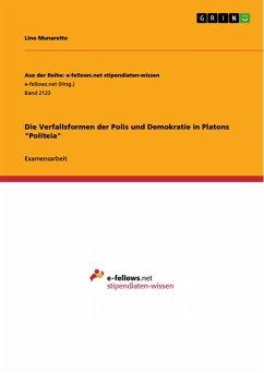 """Die Verfallsformen der Polis und Demokratie in Platons """"Politeia"""" (eBook, PDF)"""