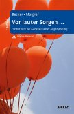 Vor lauter Sorgen ... (eBook, ePUB)