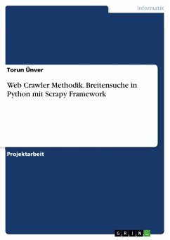 Web Crawler Methodik. Breitensuche in Python mit Scrapy Framework (eBook, PDF)