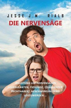 Die Nervensäge (eBook, ePUB) - Rialb, Jesse J. M.