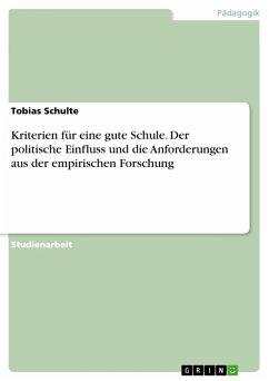 Kriterien für eine gute Schule. Der politische Einfluss und die Anforderungen aus der empirischen Forschung (eBook, PDF)