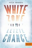 White Zone - Letzte Chance (eBook, ePUB)