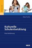 Kulturelle Schulentwicklung (eBook, PDF)