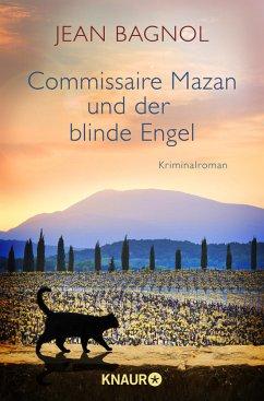 Commissaire Mazan und der blinde Engel / Commissaire Mazan Bd.2 - Bagnol, Jean
