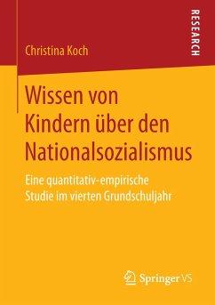 Wissen von Kindern über den Nationalsozialismus - Koch, Christina