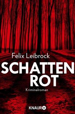 Schattenrot / Sascha Woltmann Bd.3 - Leibrock, Felix