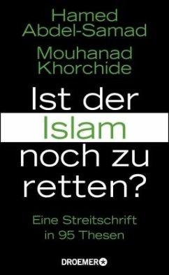 Ist der Islam noch zu retten? - Abdel-Samad, Hamed;Khorchide, Mouhanad
