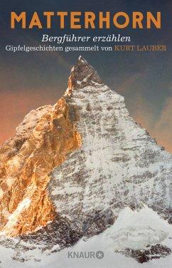 Matterhorn, Bergführer erzählen - Lauber, Kurt