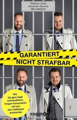 Garantiert nicht strafbar - Lucas, Stephan; Stevens, Alexander