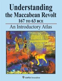 Understanding the Maccabean Revolt 167 to 63 Bce - Avi-Yonah, Michael; Safrai, Ze'Ev; Safrai, Shmuel