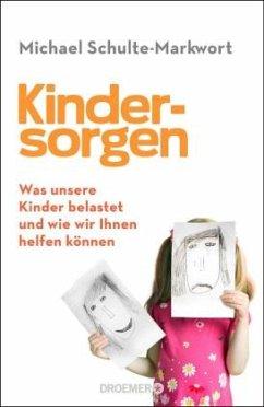 Kindersorgen - Schulte-Markwort, Michael