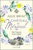 Der Traum vom Glück / Château de Mérival Bd.2