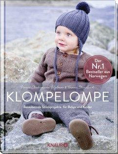 Klompelompe - Bezaubernde Strickprojekte für Babys und Kinder - Andreassen Hjelmas, Hanne; Steinsland, Torunn
