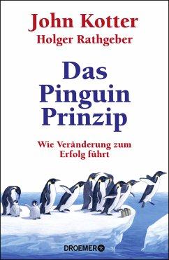 Das Pinguin-Prinzip - Kotter, John; Rathgeber, Holger