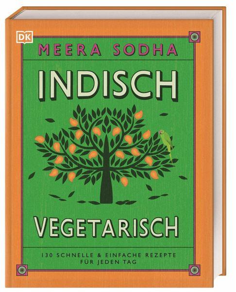 Indisch vegetarisch von Meera Sodha portofrei bei bücher.de bestellen