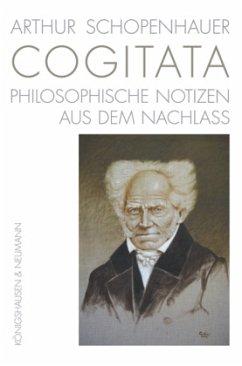 Arthur Schopenhauer COGITATA - Schopenhauer, Arthur