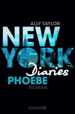 Phoebe / New York Diaries Bd.3 - Taylor, Ally