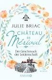Der Geschmack der Leidenschaft / Château de Mérival Bd.1