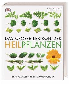 Das große Lexikon der Heilpflanzen - Chevallier, Andrew