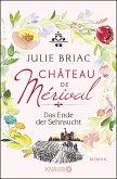 Das Ende der Sehnsucht / Château de Mérival Bd.3