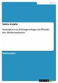 Strategien von Zeitungsverlagen im Wandel der Medienindustrie (eBook, PDF)