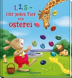 1, 2, 3 - für jedes Tier ein Osterei - Lückel, Kristin