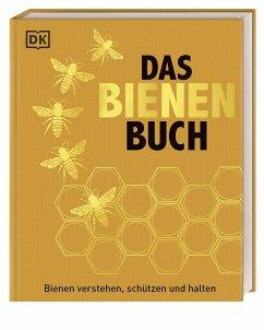 Das Bienen Buch - Tennant, Emma Sarah; Chadwick, Fergus; Alton, Steve; Fitzmaurice, Bill; Earl, Judy
