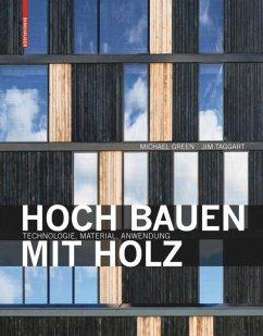 Hoch bauen mit Holz - Green, Michael; Taggart, Jim
