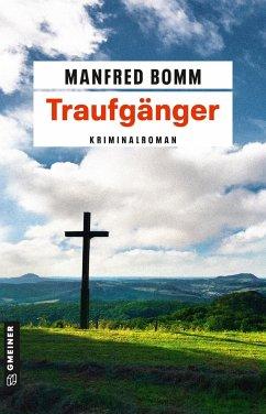 Traufgänger / August Häberle Bd.17 - Bomm, Manfred