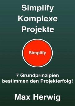Simplify Komplexe Projekte - Herwig, Max