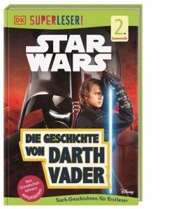 SUPERLESER! Star Wars(TM) Die Geschichte von Darth Vader / Superleser 2. Lesestufe Bd.12