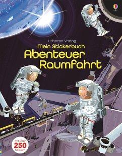 Mein Stickerbuch: Abenteuer Raumfahrt - Watt, Fiona
