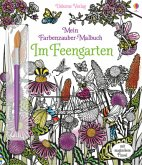 Mein Farbenzauber-Malbuch: Im Feengarten