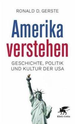 Amerika verstehen - Gerste, Ronald D.