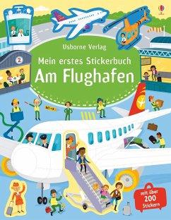 Mein erstes Stickerbuch: Am Flughafen - Smith, Sam