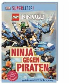 SUPERLESER! LEGO® NINJAGO®. Ninja gegen Piraten / Superleser 3. Lesestufe Bd.13