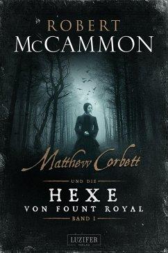 MATTHEW CORBETT und die Hexe von Fount Royal (Band 1) (eBook, ePUB) - McCammon, Robert