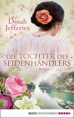 Die Tochter des Seidenhändlers (eBook, ePUB) - Jefferies, Dinah