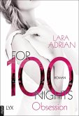 For 100 Nights - Obsession / For 100 Bd.2 (eBook, ePUB)