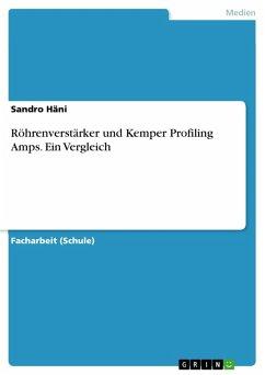 Röhrenverstärker und Kemper Profiling Amps. Ein Vergleich (eBook, PDF)