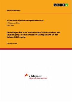 Grundlagen für eine mediale Reputationsanalyse des Studiengangs Communication Management an der Universität Leipzig (eBook, PDF)